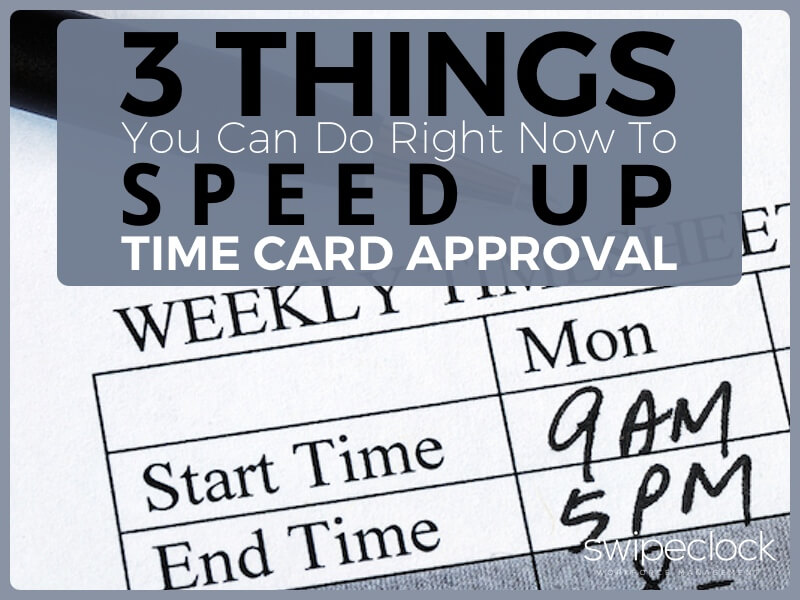 3 things you can do to speed time card approval