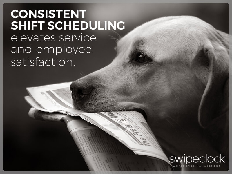 shift scheduling elevates service and employee satisfaction
