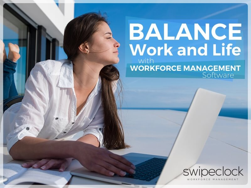 Balance Life and Work with Workforce Management
