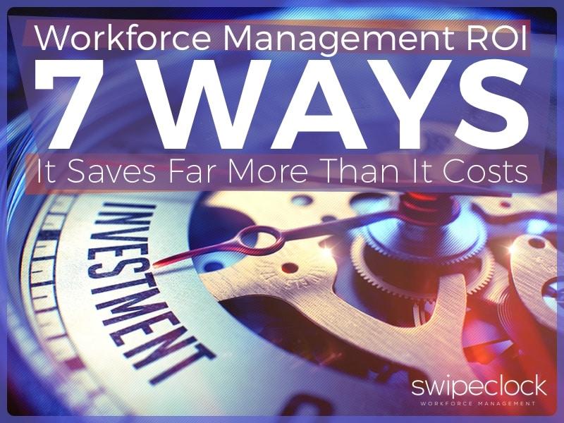 workforce management roi saves money